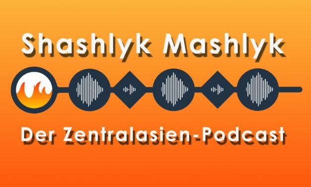 Shashlyk Mashlyk – Der Zentralasien-Podcast: Noch mehr zum Hören
